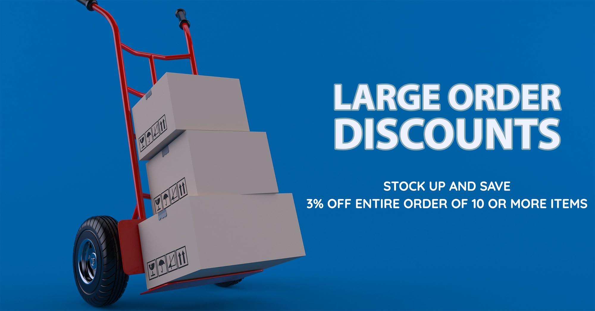 Stock up and save 3% on your entire order with our Large Order Discount.